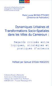Dynamiques Urbaines et Transformations Socio-Spatiales dans les Villes du Cameroun - 1ère de couverture