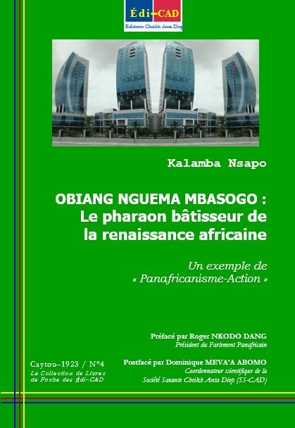 OBIANG NGUEMA MBASOGO : Le pharaon bâtisseur de la renaissance africaine 1e