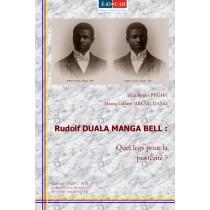 Rudolf DUALA MANGA BELL : Quel legs pour la postérité ?
