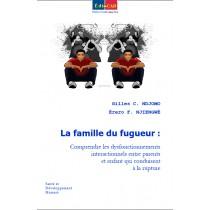 La famille du fugueur : Comprendre les dysfonctionnements interactionnels entre parents et enfant qui conduisent à la rupture