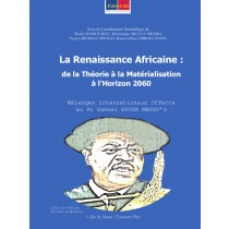 La Renaissance Africaine : de la Théorie à la Matérialisation à l'Horizon 2060. Mélanges Internationaux Offerts au Pr Samuel EFOUA MBOZO'O