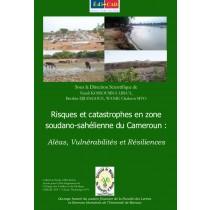 Risques et catastrophes en zone soudano-sahélienne du Cameroun :Aléas, Vulnérabilités et Résiliences. 1ère de couverture