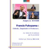 Francis Fukuyama : Solitude, Singularité et Pertinence. Au-delà de la trahison par la postérité - 1ère couverture